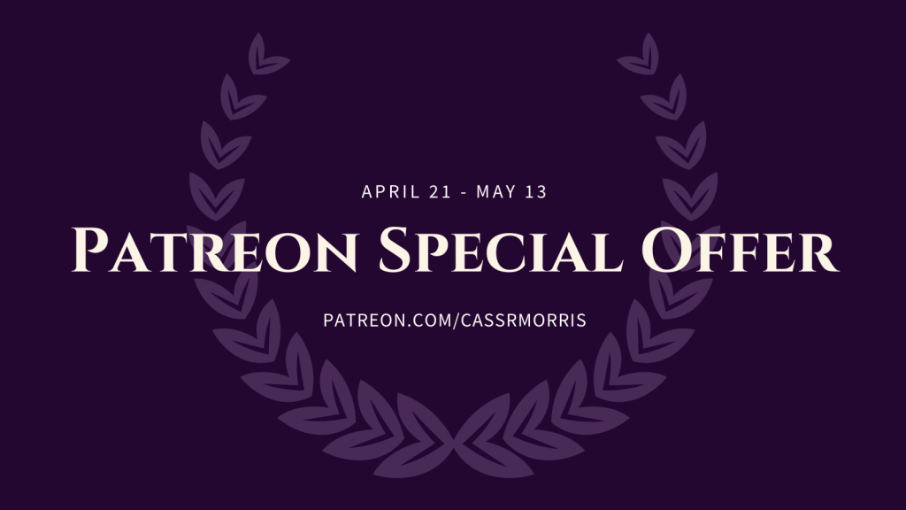White text on purple background with laurels: April 21 - May 13 | Patreon Special Offer | patreon.com/cassrmorris